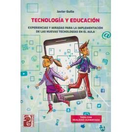 TECNOLOGÍA Y EDUCACIÓN. experiencias y miradas para la implementación de las nuevas tecnologías en el aula