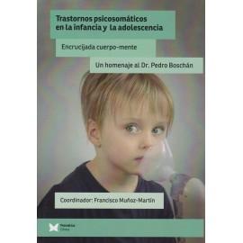 TRASTORNOS PSICOSOMÁTICOS EN LA INFANCIA Y LA ADOLESCENCIA. Encrucijada cuerpo-mente