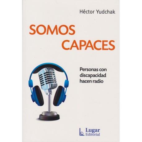 SOMOS CAPACES. Personas con discapacidad hacen radio