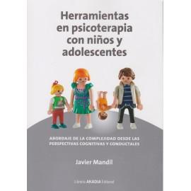HERRAMIENTAS EN PSICOTERAPIA CON NIÑOS Y ADOLESCENTES. Abordaje de la complejidad desde las perspectivas cognitivas