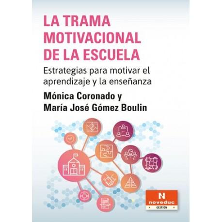 LA TRAMA MOTIVACIONAL DE LA ESCUELA. Estrategias para motivar el aprendizaje y la enseñanza