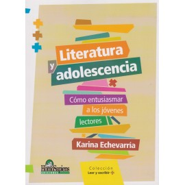 LITERATURA Y ADOLESCENCIA. Como entusiasmar alos jóvenes lectores