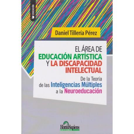 EL ÁREA DE EDUCACIÓN ARTÍSTICA Y LA DISCAPACIDAD INTELECTUAL. De la Teoría de la inteligencis múltiples a la neuroeducación