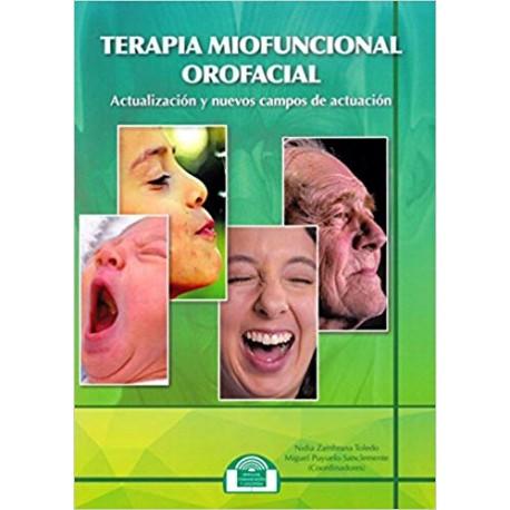 TERAPIA MIOFUNCIONAL OROFACIAL. Actualización y nuevos campos de actuación (Lenguaje, Comunicación y Logopedia)