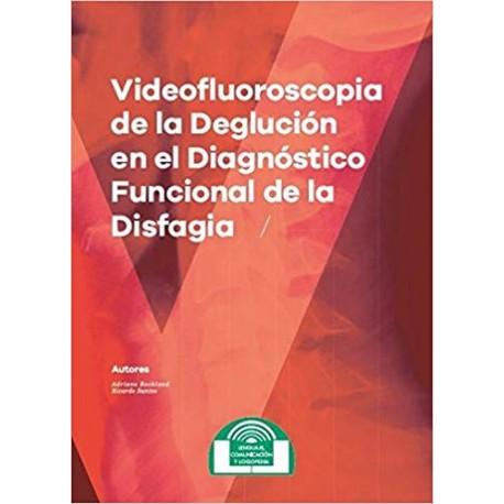VIDEOFLUOROSCOPIA DE LA DEGLUCIÓN EN EL DIAGNÓSTICO FUNCIONAL DE LA DISFAGIA (Lenguaje, Comunicación y Logopedia)