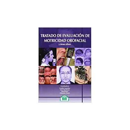 TRATADO DE EVALUACIÓN DE MOTRICIDAD OROFACIAL Y  ÁREAS AFINES