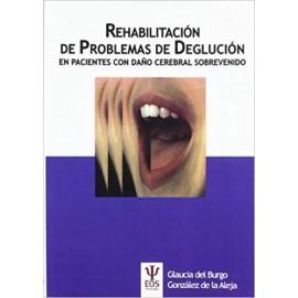 Rehabilitación de Problemas de Deglución en Pacientes con Daño Cerebral Sobrevenido