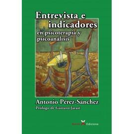 ENTREVISTA E INDICADORES EN PSICOTERAPIA Y PSICOANÁLISIS. 2º EDICIÓN AMPLIADA Y REVISADA