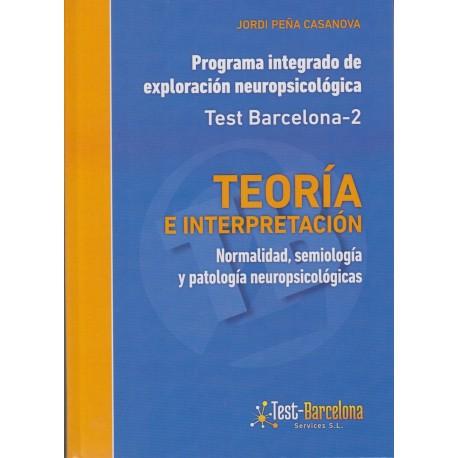 TEST BARCELONA -2 TEORIA E INTERPRETACIÓN. Programa integrado de exploración neuropsicológico