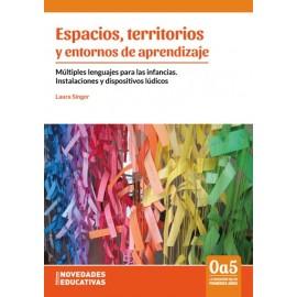 ESPACIOS, TERRITORIOS Y ENTORNOS DE APRENDIZAJE. Múltiples lenguajes para las infancias. Instalaciones y dispositivos lúdicos