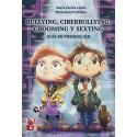 BULLYING, CIBERBULLYING GROOMING Y SEXTING Guía de prevención