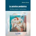 LA PRÁCTICA PEDIÁTRICA. Familias, grupos e instituciones