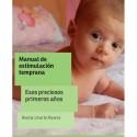 Manual de estimulación temprana: Esos preciosos primeros años