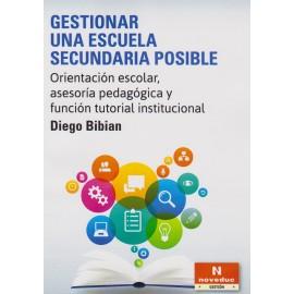 GESTIONAR UNA ESCUELA SECUNDARIA POSIBLE. Orientación escolar, asesoría pedagógica y función tutorial institucional