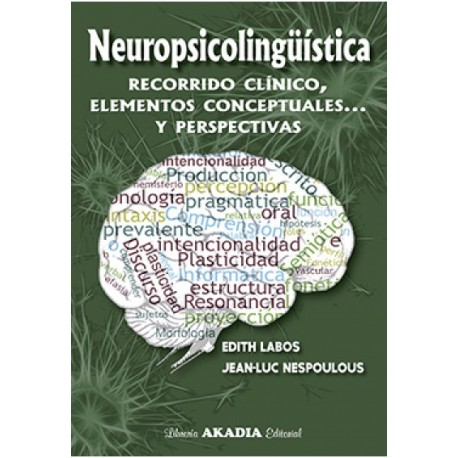 NEUROPSICOLINGÜÍSTICA. Recorrido clínico, elementos conceptuales y perspectivas