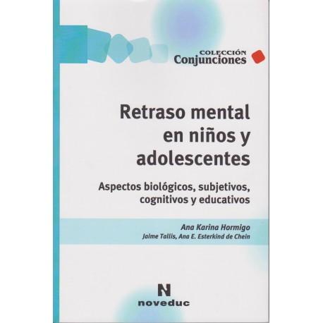 RETRASO MENTAL EN NIÑOS Y ADOLESCENTES.Aspectos biológicos, subjetivos, cognitivos y educativos