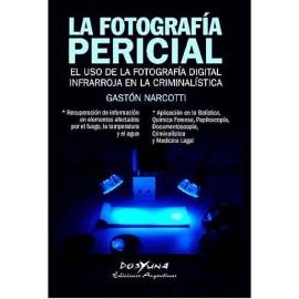 LA FOTOGRAFIA PERICIAL. EL USO DE LA FOTOGRAFIA DIGITAL INFRARROJA EN LA CRIMINALISTICA