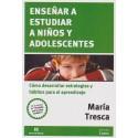 ENSEÑAR A ESTUDIAR A NIÑOS Y ADOLESCENTES.Cómo desarrollar estrategias y hábitos para el aprendizaje
