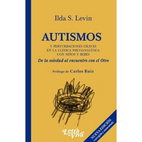 AUTISMOS y perturbaciones graves en la clínica psicoanalítica con niños y bebés. Segunda edición