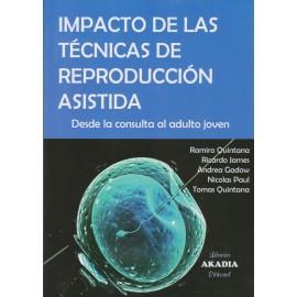 IMPACTO DE LAS TÉCNICAS DE REPRODUCCIÓN ASISTIDA. Desde la consulta al  adulto joven.