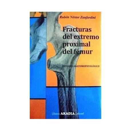 FRACTURAS DEL EXTREMO PROXIMAL DEL FÉMUR. Estudio Anatomopatológico