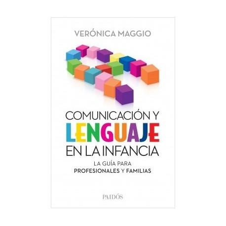 COMUNICACIÓN Y LENGUAJE EN LA INFANCIA. La guía para profesionales y familias