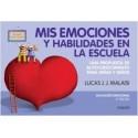 MIS EMOCIONES Y HABILIDADES EN LA ESCUELA. Una propuesta de autoconocimiento para niñas y niños