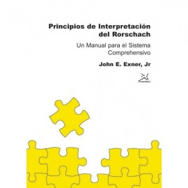 PRINCIPIOS DE INTERPRETACIÓN DEL RORSCHACH. Un manual para el sistema comprehensivo