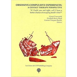 OBSESSIVE-COMPULSIVE EXPERIENCES: A GESTALT THERAPY PERSPECTIVE