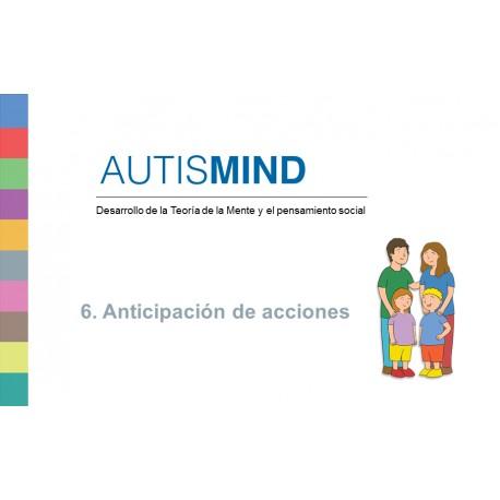 AUTISMIND. 6 ANTICIPACIÓN DE ACCIONES