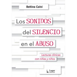 LOS SONIDOS DEL SILENCIO EN EL ABUSO  Lecturas clínicas con niñas y niños