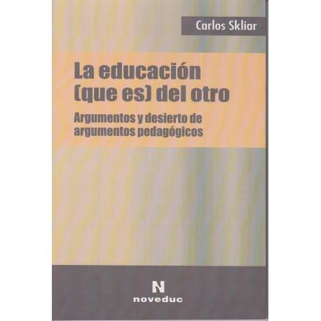 LA EDUCACIÓN  (que es) DEL OTRO. Argumentos y desierto de argumentos pedagógicos