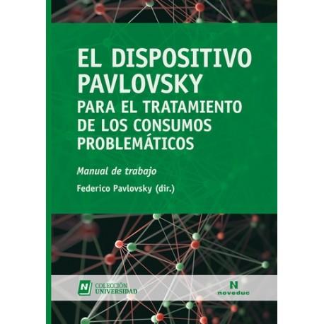 EL DISPOSITIVO PAVLOVSKY para el tratamiento de los consumos problemáticos. Manual de Trabajo