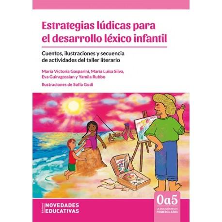 ESTRATEGIAS LÚDICAS PARA EL DESARROLLO LÉXICO. Cuentos, ilustraciones y secuencias de actividades del taller literario.