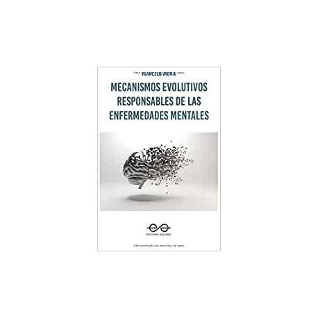MECANISMOS EVOLUTIVOS RESPONSABLES DE LAS ENFERMEDADES MENTALES