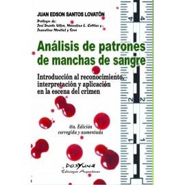 ANÁLISIS DE PATRONES DE MANCHAS DE SANGRE. Introducción al reconocimiento interpretación y aplicación en la escena del crimen