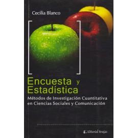 ENCUESTA Y ESTADÍSTICA. Métodos de Investigación Cuantitativa en Ciencias Sociales y Comunicación.