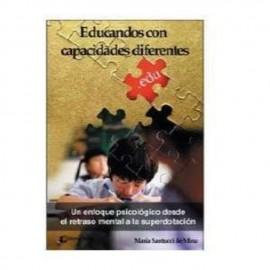 EDUCANDOS CON CAPACIDADES DIFERENTES. Un enfoque psicológico desde el retraso mental a la superdotación