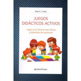 JUEGOS DIDÁCTICOS ACTIVOS. Jugar es la forma más eficaz y divertida de aprender