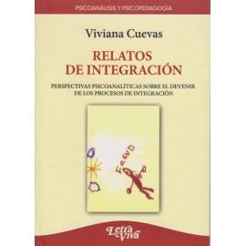 RELATOS DE INTEGRACIÓN. Perspectivas psicoanalíticas sobre el devenir de los procesos de integración