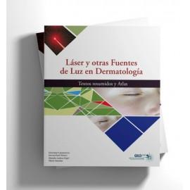 LÁSER Y OTRAS FUENTES DE LUZ EN DERMATOLOGÍA. Textos resumidos y Atlas