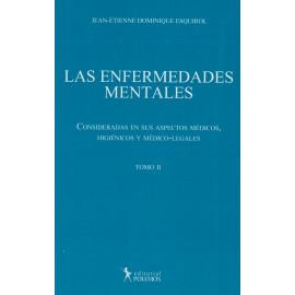 LAS ENFERMEDADES MENTALES. Tomo II. Consideradas en sus Aspectos Médicos, Higiénicos y Médico-Legales