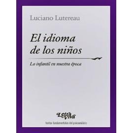 EL IDIOMA DE LOS NIÑOS. Lo infantil en nuestra época. Segunda Edición