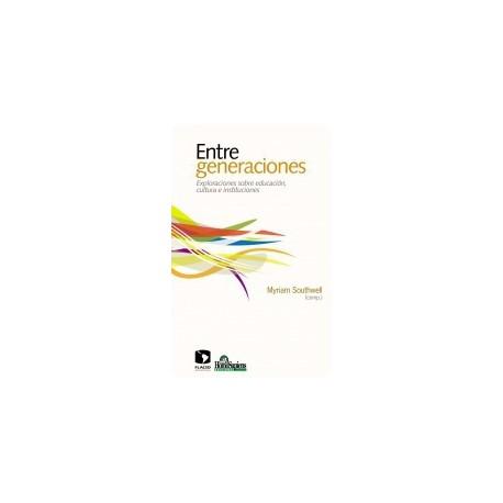 ENTRE GENERACIONES. Exploraciones sobre educación, cultura e instituciones