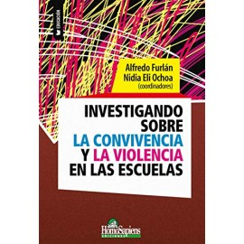INVESTIGANDO SOBRE LA CONVIVENCIA Y LA VIOLENCIA EN LAS ESCUELAS