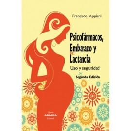 PSICOFÁRMACOS, EMBARAZO Y LACTANCIA. Usos y seguridad. Segunda Edición