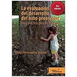 LA EVALUACIÓN DEL DESARROLLO DEL NIÑO PREESCOLAR. Guía práctica para los docentes