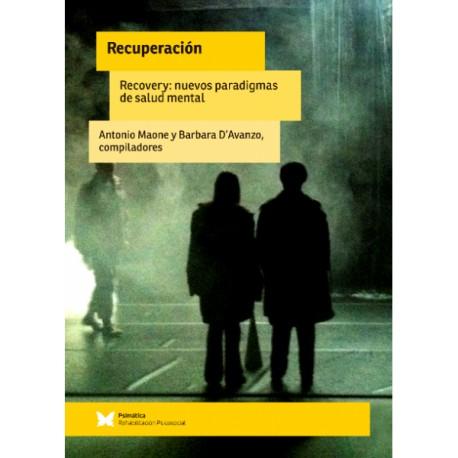 RECUPERACIÓN/RECOVERY. Nuevos paradigmas de salud mental