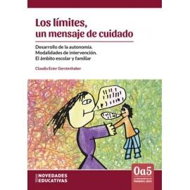 LOS LÍMITES, UN MENSAJE DE CUIDADO. Desarrollo de la autonomía. Modalidades de intervención. El ámbito escolar