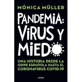 PANDEMIA: VIRUS Y MIEDO. Una historia desde la gripe española hasta el coronavirus  covid 19